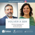 'Volver a Ser' con Laura Periáñez | Fisioterapeuta de Centro Psicosanitario Galiani