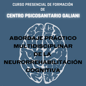 Curso de Formación Abordaje Práctico Multidisciplinar de la Neurorrehabilitación Cognitiva